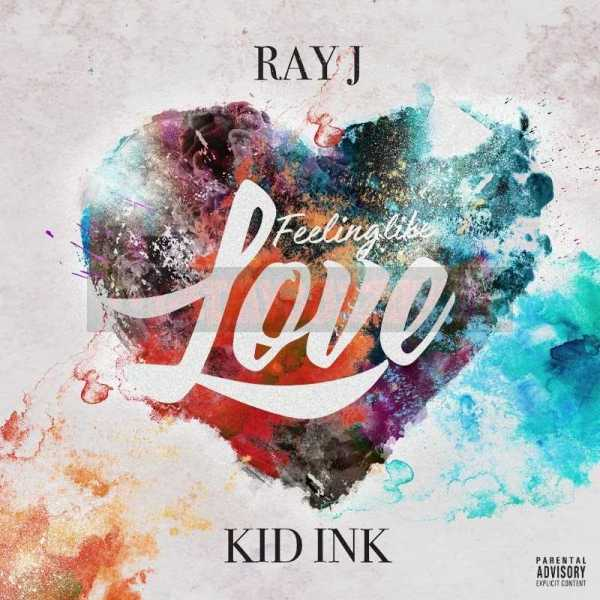 """RAY J HAS US """"FEELING LIKE LOVE"""" WITH NEW VALENTINE'S DAY RELEASE FEATURING KID INK [AUDIO]"""