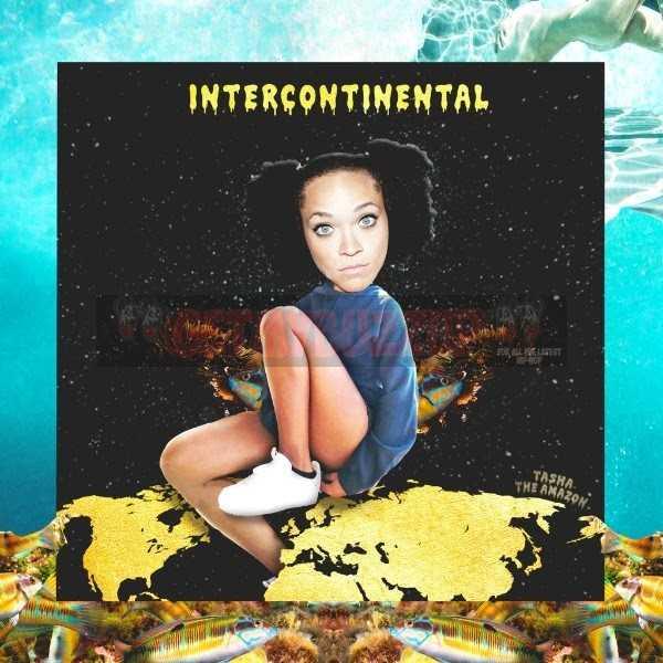 "Tasha The Amazon – ""Intercontinental"" [Audio]"