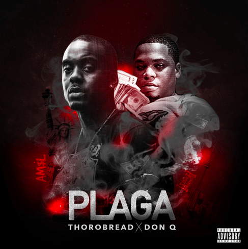 """New Music from Thorobread and Bronx's DON Q called """"Plaga"""" [Audio]"""