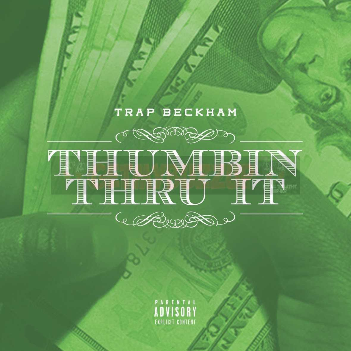 "Trap Beckham – ""Thumbin Thru It"" [Audio]"