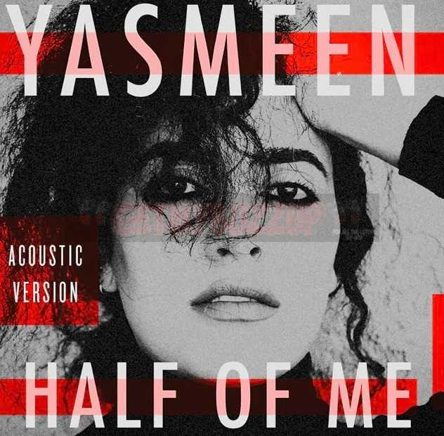 "Yasmeen's Releases Acoustic Version of ""Half of Me"" [Audio]"