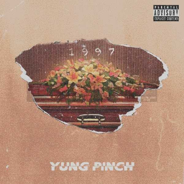 "Yung Pinch – ""1997"" (Prod. by Charlie Handsome) [Audio]"