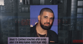 Drake to continue donating after 'God's Plan' video [Gossip]