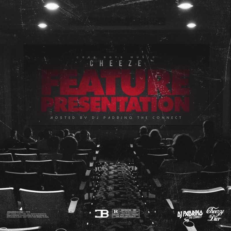 Cheeze | Feature Presentation #FeaturePresentation [Mixtape]