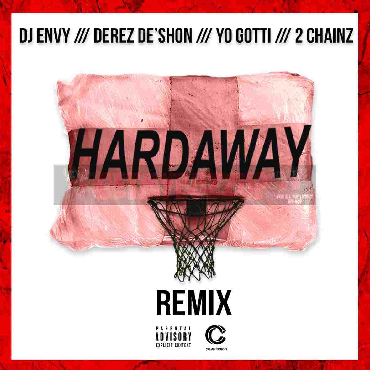 """DEREZ DE'SHON   """"HARDAWAY"""" REMIX FT. YO GOTTI, 2 CHAINZ, DJ ENVY [AUDIO]"""