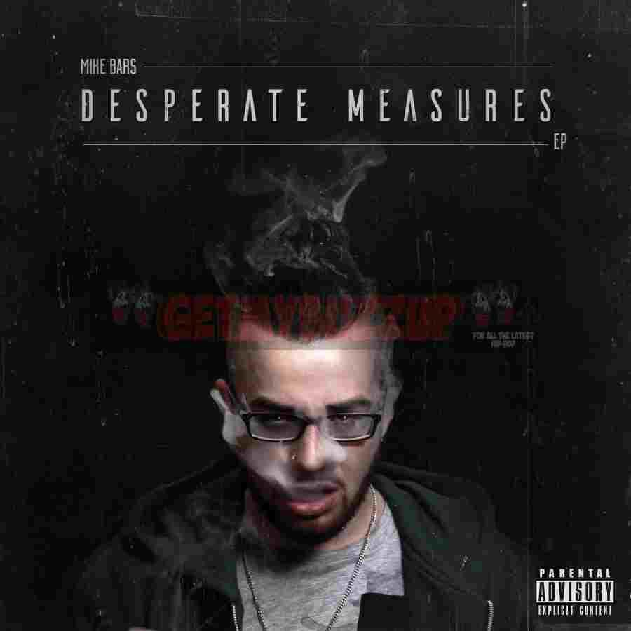 EP Stream: Mike Bars | Desperate Measures [Audio]