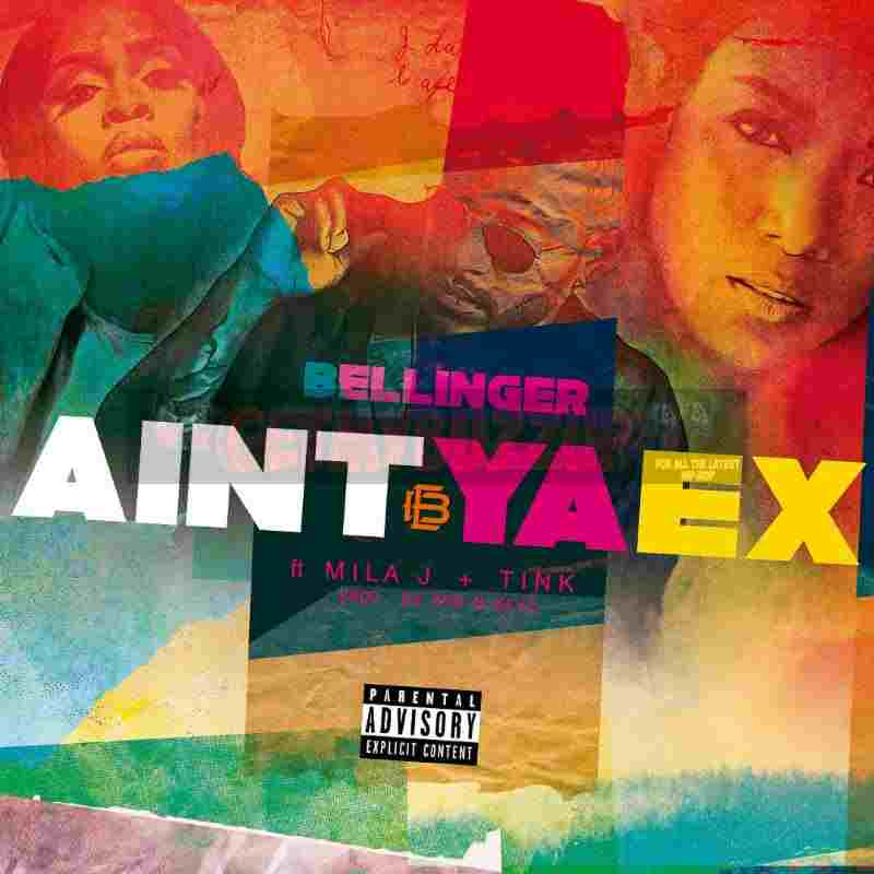 "E​RIC BELLINGER STATES #FACTS TO  MILA J AND TINK ON HIS NEW SINGLE ""​AIN'T YA EX"""