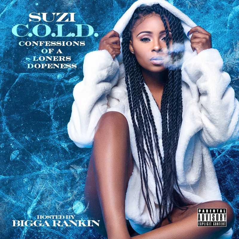 Suzi | C.O.L.D. (Confessions Of A Loners Dopeness) #COLD [Mixtape]