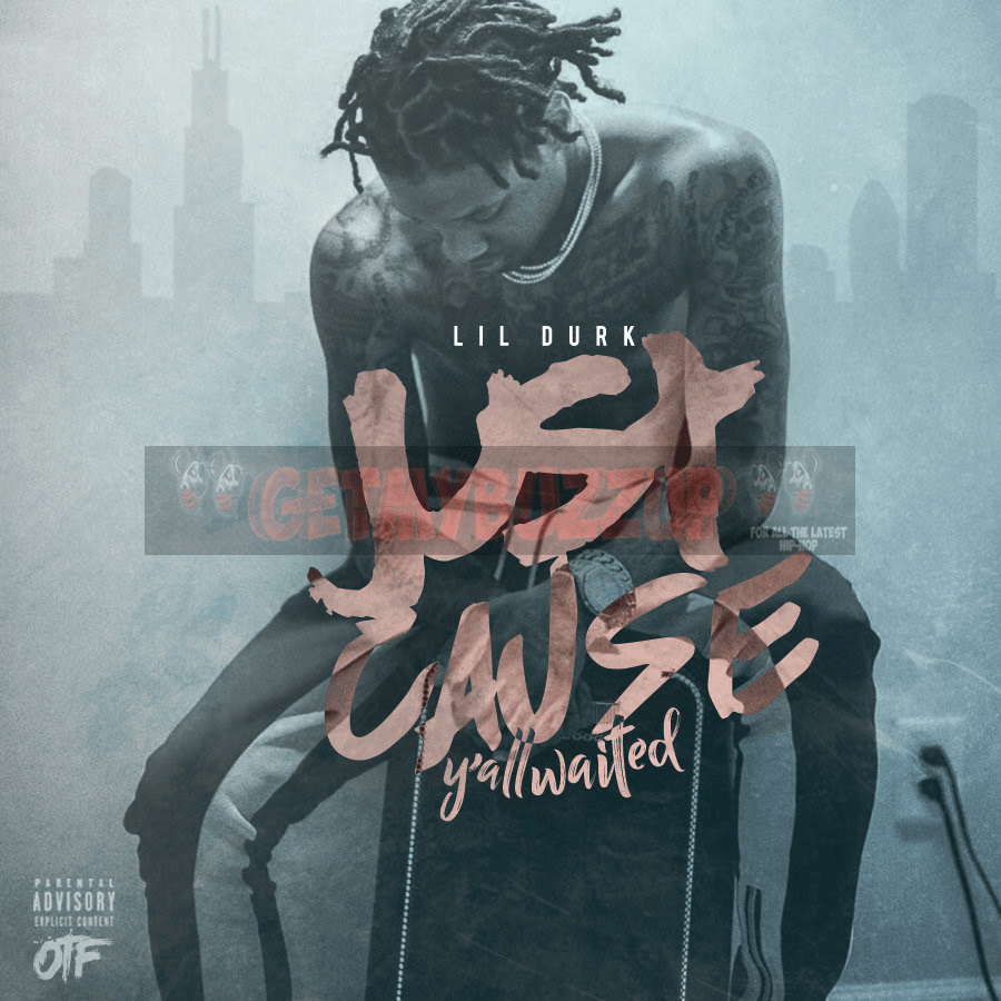 EP Stream: Lil Durk | Just Cause Y'all Waited [Audio]