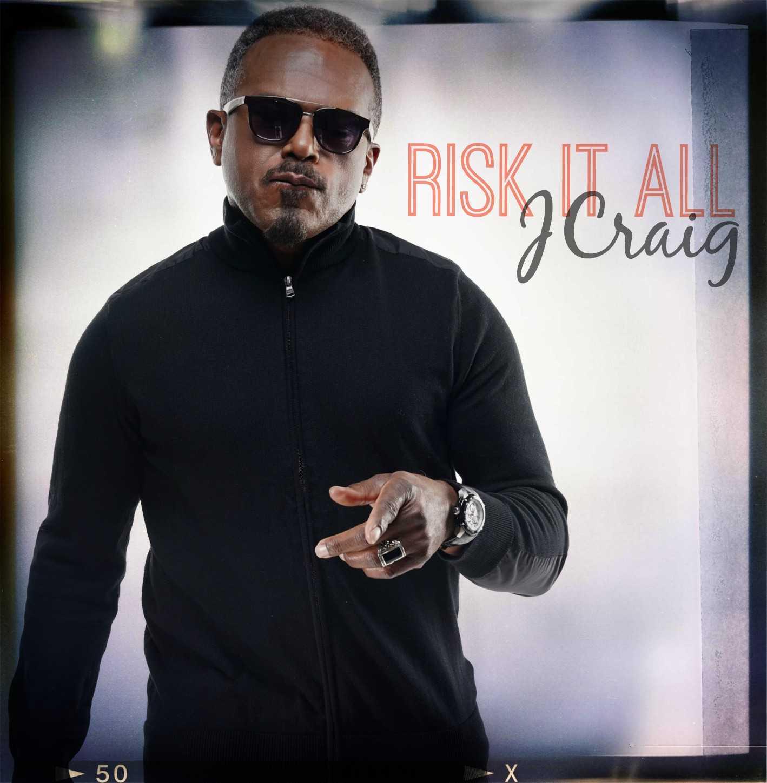 "JCRAIG A Multi-Talented Free Spirit Releases ""Risk It All"" [Audio]"