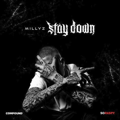 Millyz   Stay Down [Audio]