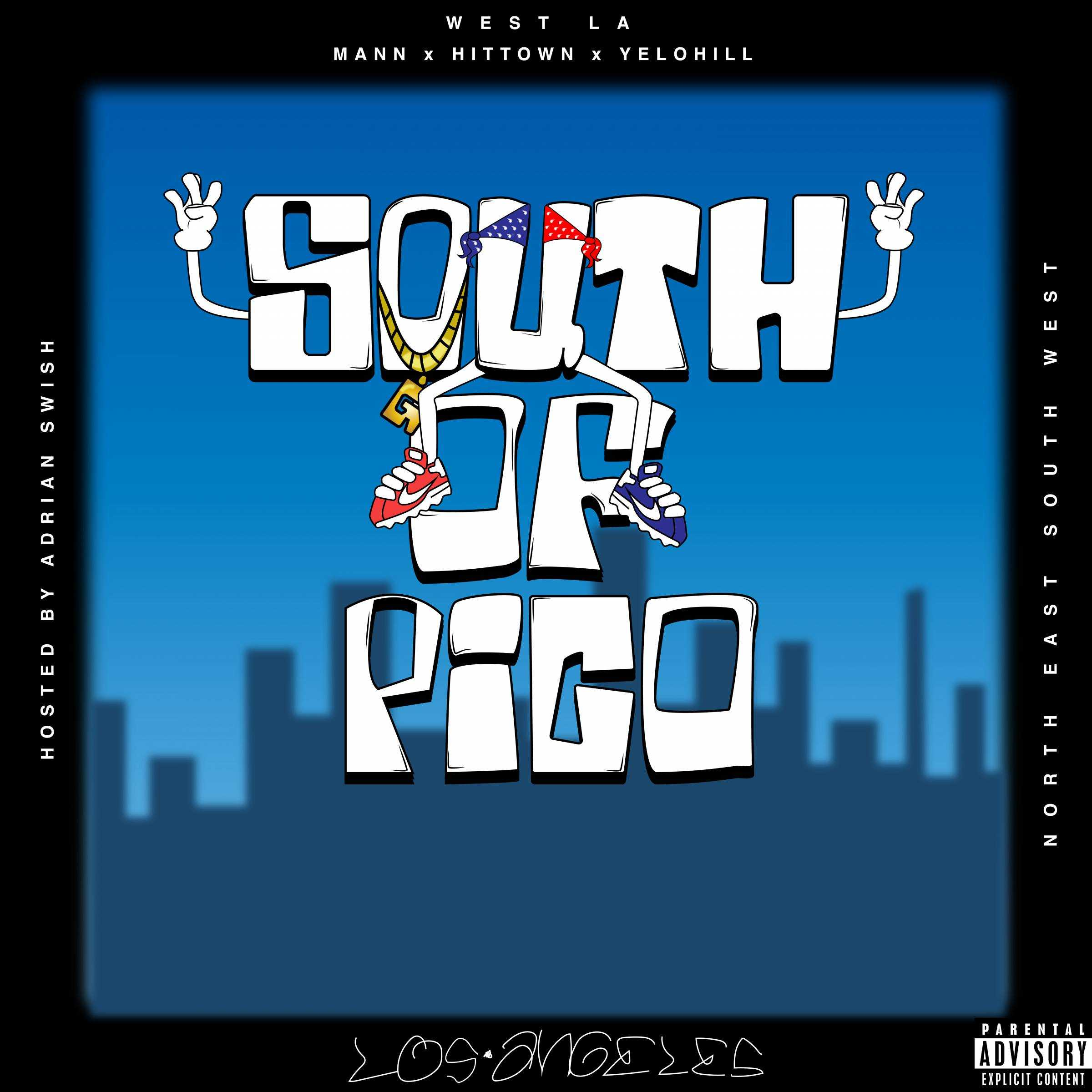 WEST LA feat MANN, HitTown, & Yelo Hill | South Of Pico [Mixtape]