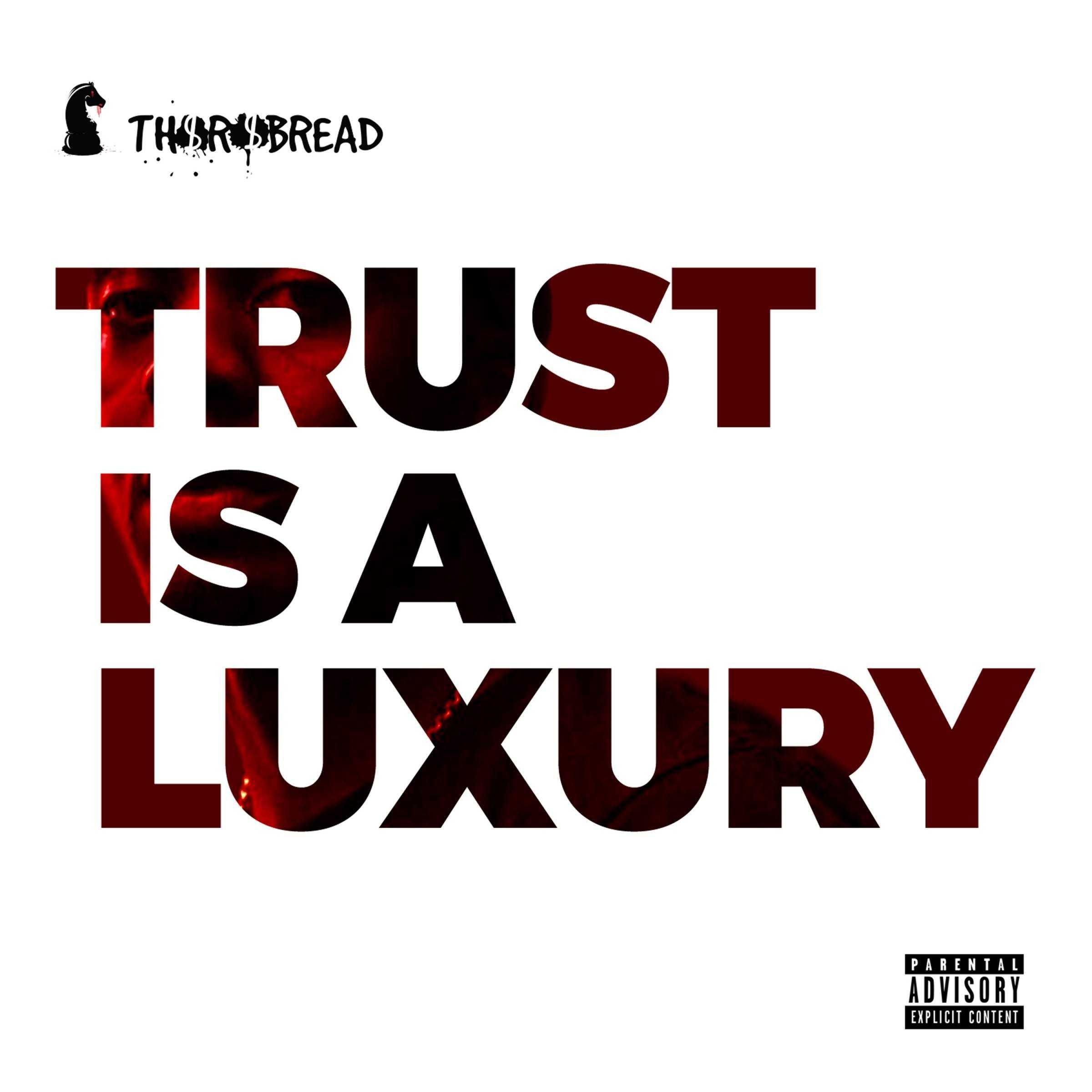 EP Stream: Thorobread  | Trust Is A Luxury [Audio]