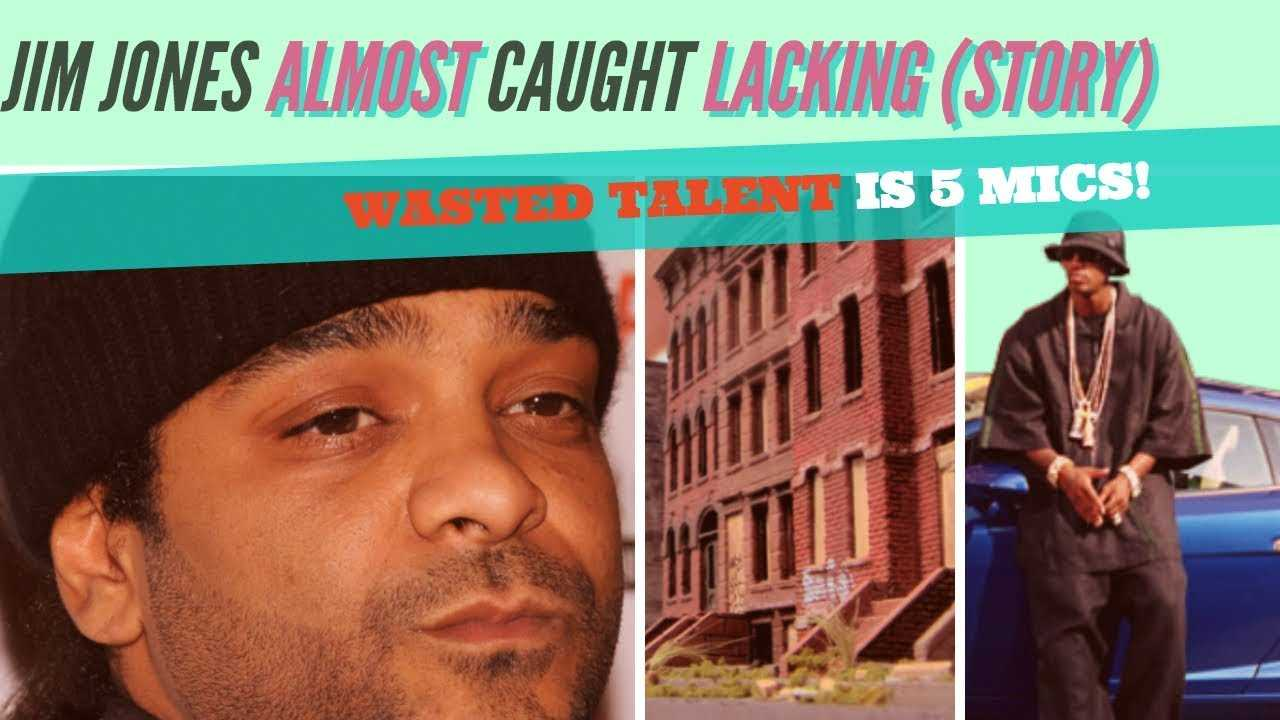 Jim Jones Almost Caught LACKING (story), Wasted Talent Album is 5 Mics! (dipset)