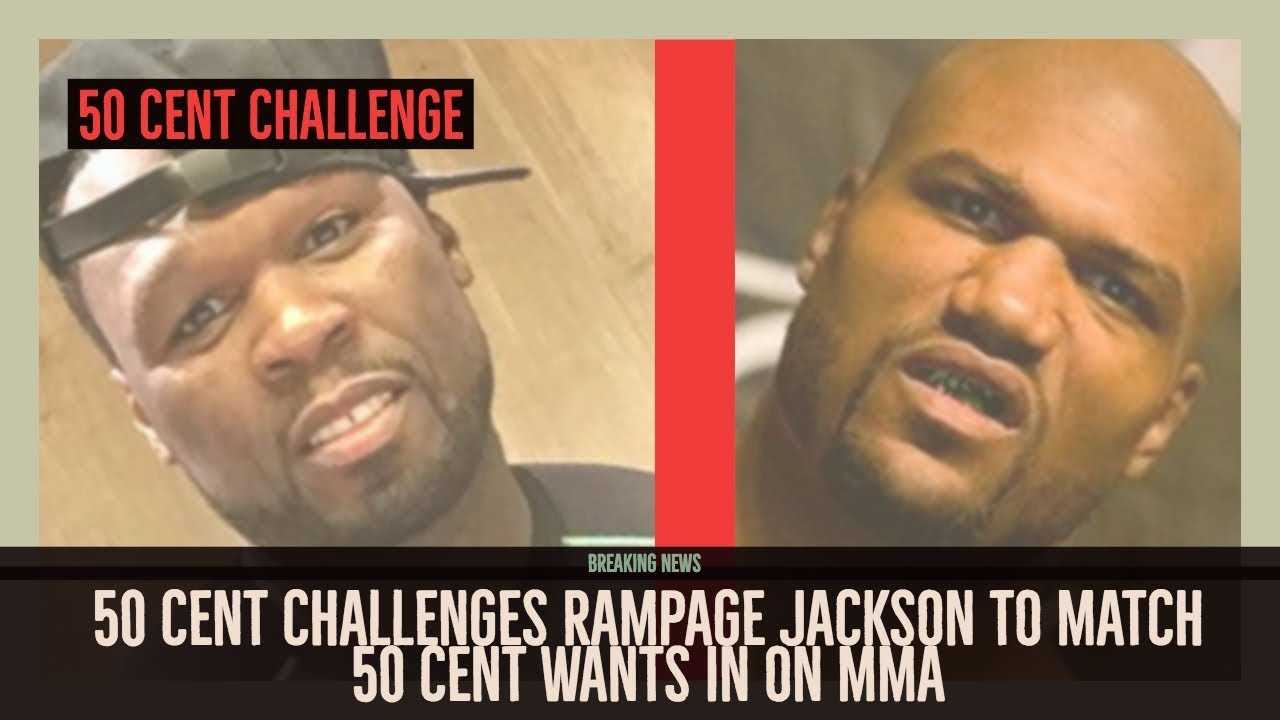 50 Cent CHALLENGES Rampage Jackson to a Match, 50 Cent also Interested in MMA Business