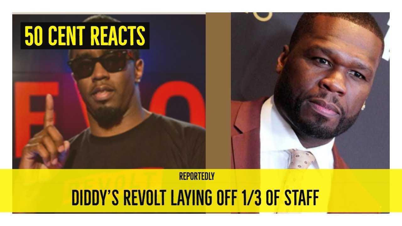 50 Cent REACTS to DIDDY Laying off 1/3 of REVOLT Staff, Failing Network? Reportedly