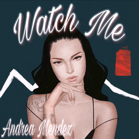 "Andrea Mendez | ""Watch Me"" [Audio]"