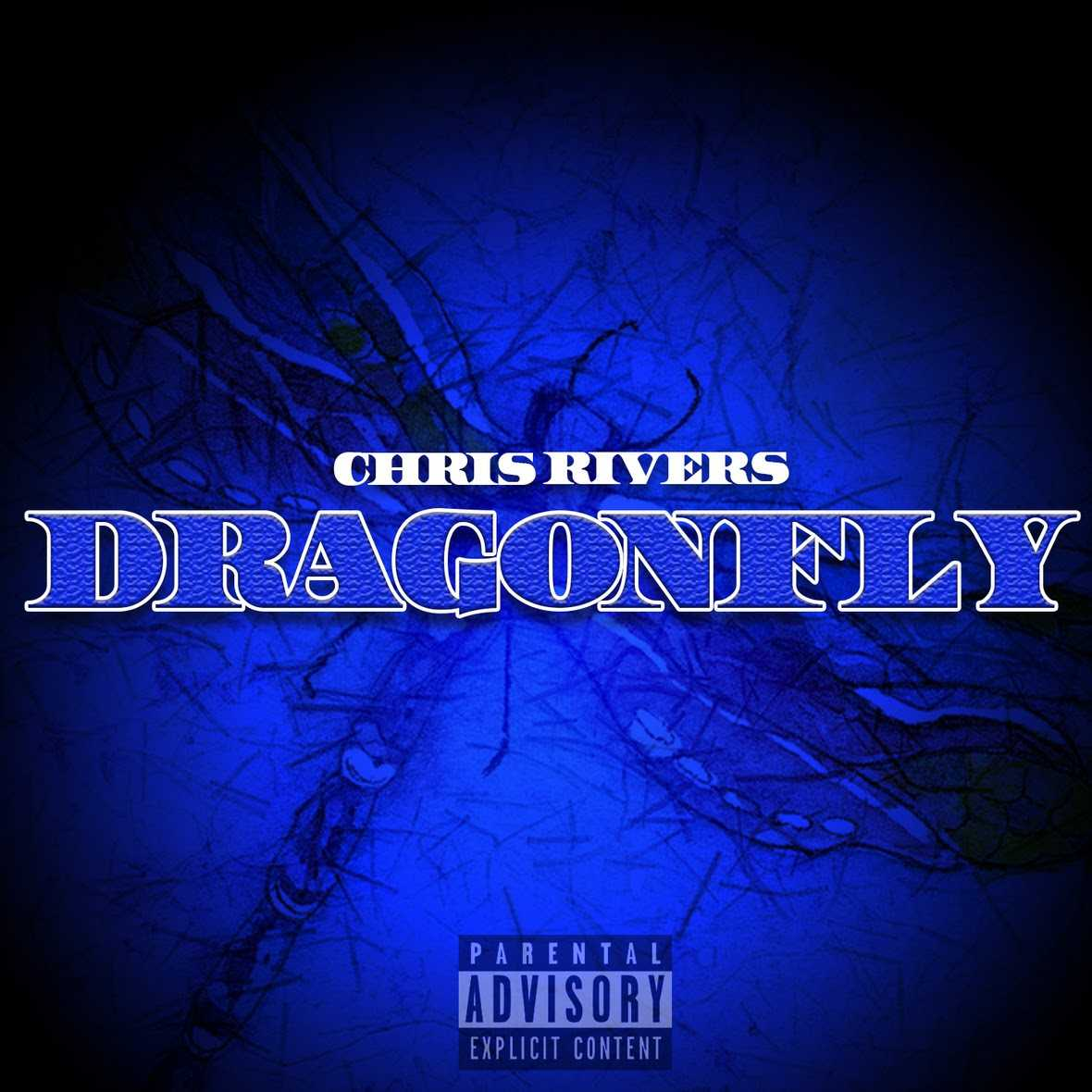 "Chris Rivers | ""Dragonfly"" [Audio]"