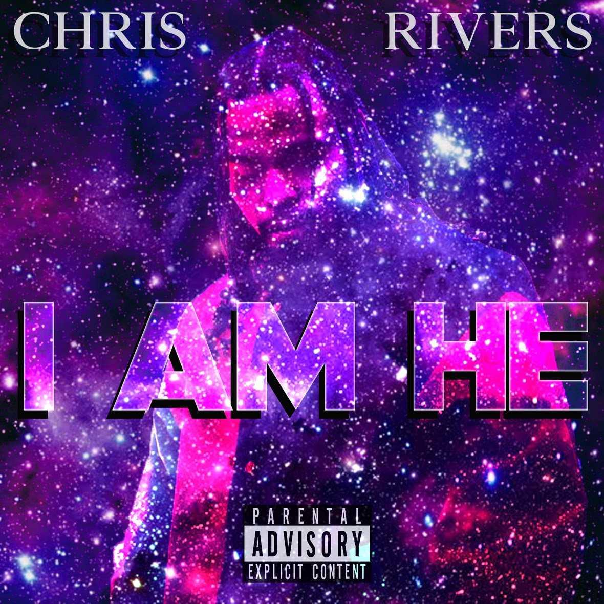 "Chris Rivers   ""I Am He"" (Freestyle) [Audio]"
