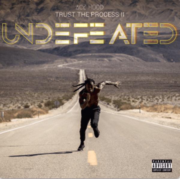 Album Stream: Ace Hood | Trust the Process II: Undefeated [Audio]