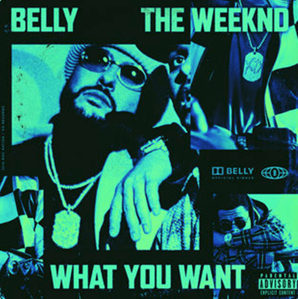 "BELLY RELEASES NEW SINGLE ""WHAT YOU WANT"" FEATURING THE WEEKND [AUDIO]"