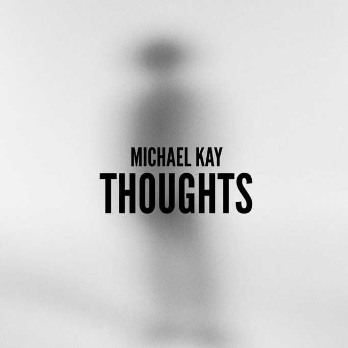 """Indie Artist Michael Kay Shares His """"Thoughts"""" with New Visual"""