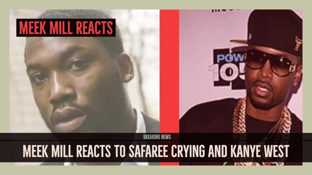 Meek Mill REACTS to Safaree Dropping Tears on Radio and Kanye West WIldin Out Here