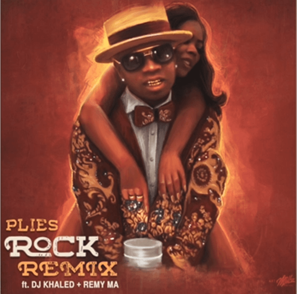 "New Music: Plies ft. DJ Khaled + Remy Ma | ""Rock"" Remix [Audio]"