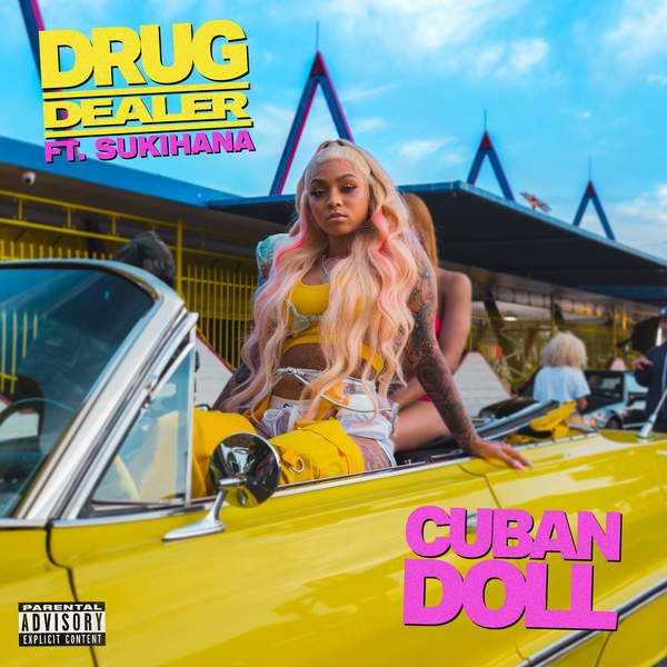 NEW MUSIC: CUBAN DOLL FT. SUKIHANA   DRUG DEALER [AUDIO]