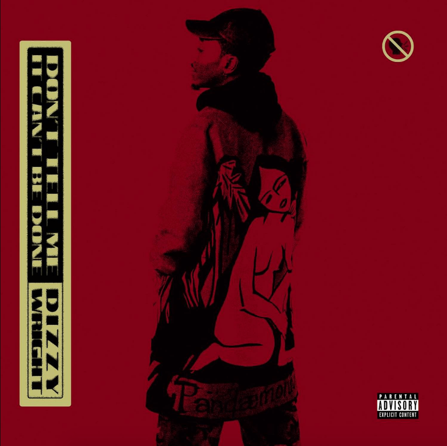 Album Stream: Dizzy Wright | Don't Tell Me It Can't Be Done [Audio]