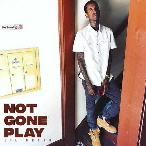New Music: Lil Reese feat. Tee Grizzley | Not Gone Play [Audio]