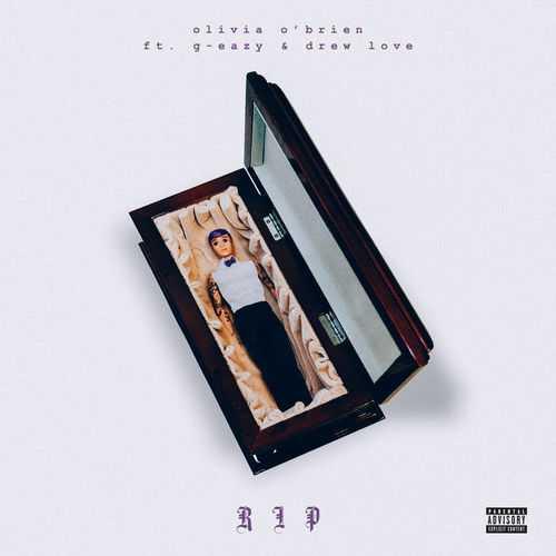 OLIVIA O'BRIEN FT. G-EAZY & DREW LOVE | RIP [AUDIO]