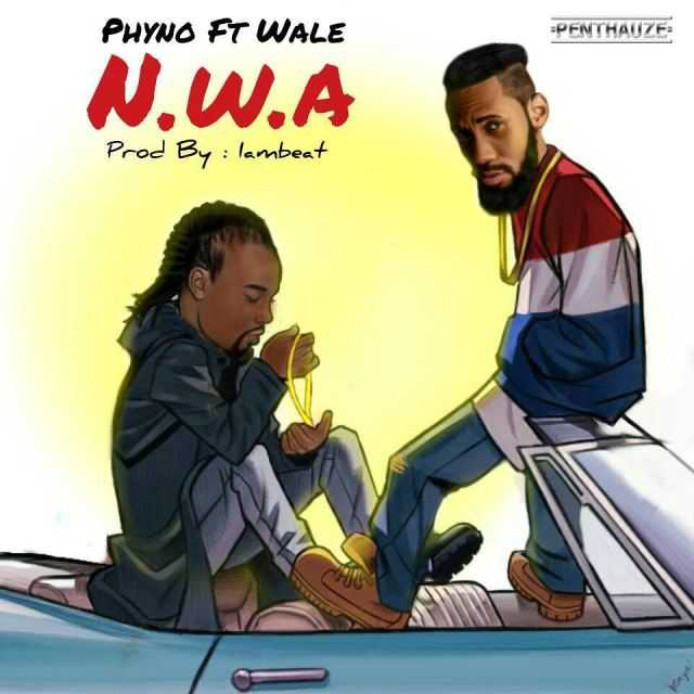 Phyno Ft. Wale | N.W.A. [Audio]