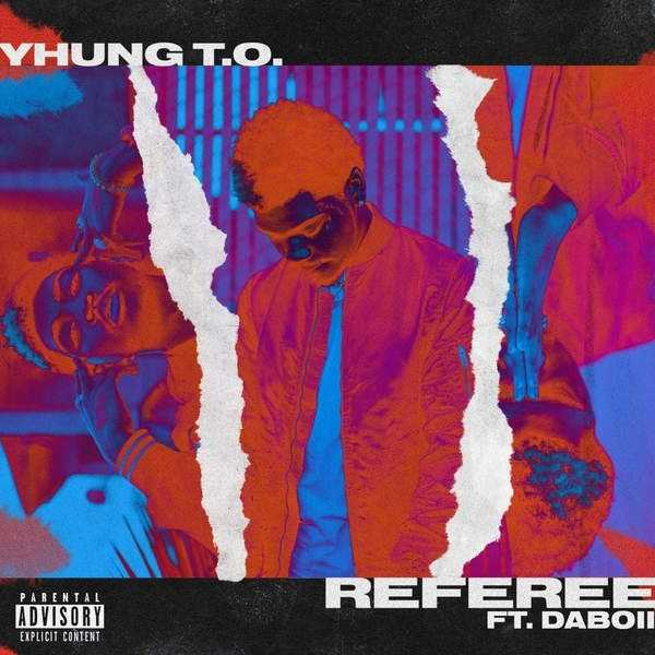 YHUNG T.O. FT. DABOII | REFEREE [AUDIO]