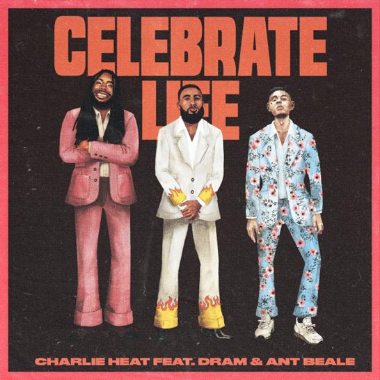 "5x Grammy-Nom Producer Charlie Heat Record ""Celebrate Life"" Ft. DRAM & Ant Beale"