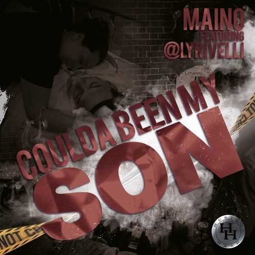 MAINO FT. LYRIVELLI | COULD'VE BEEN MY SON [AUDIO]