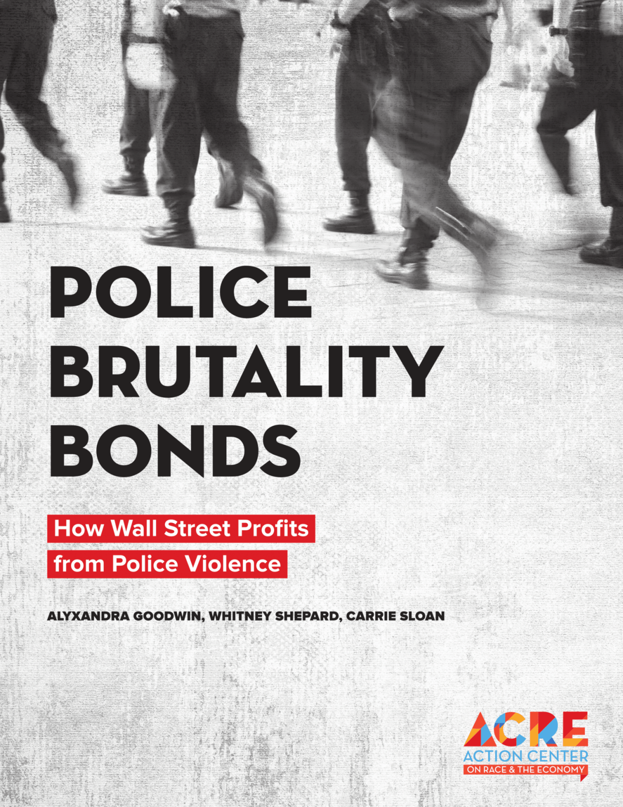"Action Center on Race & the Economy Releases New ""Police Brutality Bonds"" Report; Reveals Well-Known Companies Profit from Police Violence"