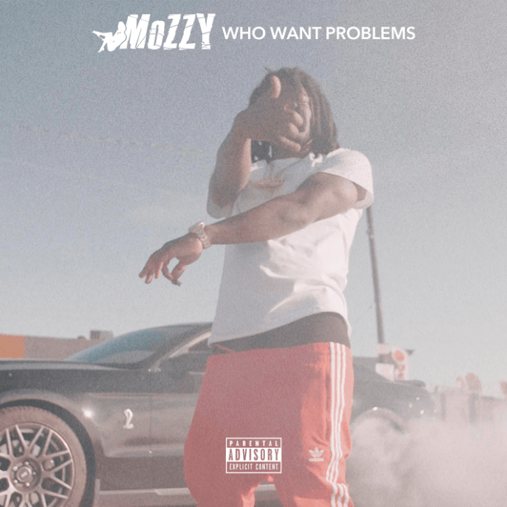 New Single: Mozzy | Who Want Problems [Audio]