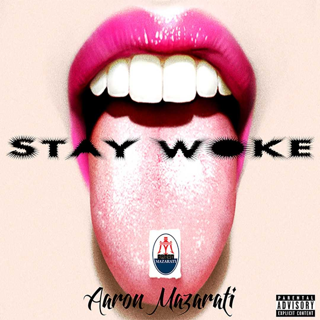Aaron Mazarati | Stay Woke [Audio]