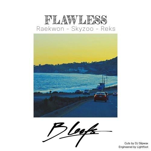 B LEAFS | FLAWLESS (FEAT. RAEKWON, SKYZOO & REKS) [Audio]