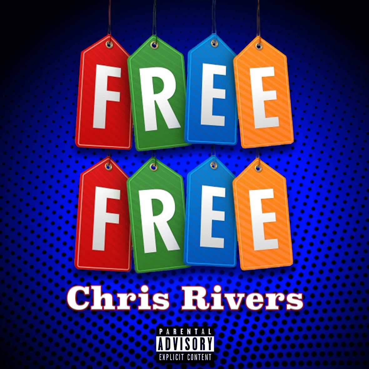 New Music: CHRIS RIVERS | FREE FREE [Audio]