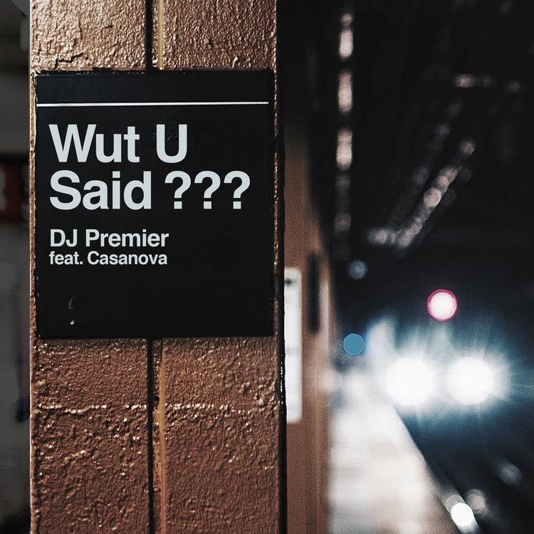 "DJ Premier feat. Casanova | ""Wut U Said?"" [Audio]"
