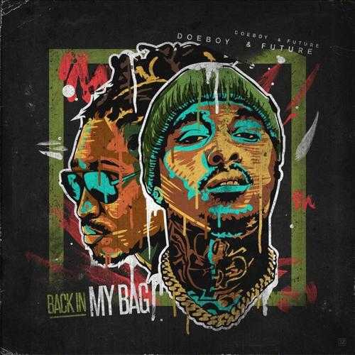 New Music: DOE BOY & FUTURE | BACK IN MY BAG [AUDIO]