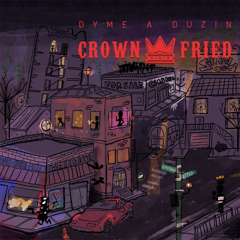 "Album Stream: Dyme-A-Duzin's Long Awaited ""Crown Fried"" Album Is Finally Here! [Audio]"