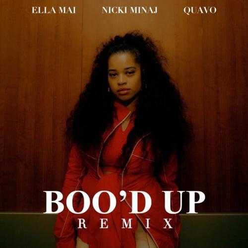 NEW MUSIC: ELLA MAI FEAT. NICKI MINAJ & QUAVO   BOO'D UP (REMIX) [AUDIO]