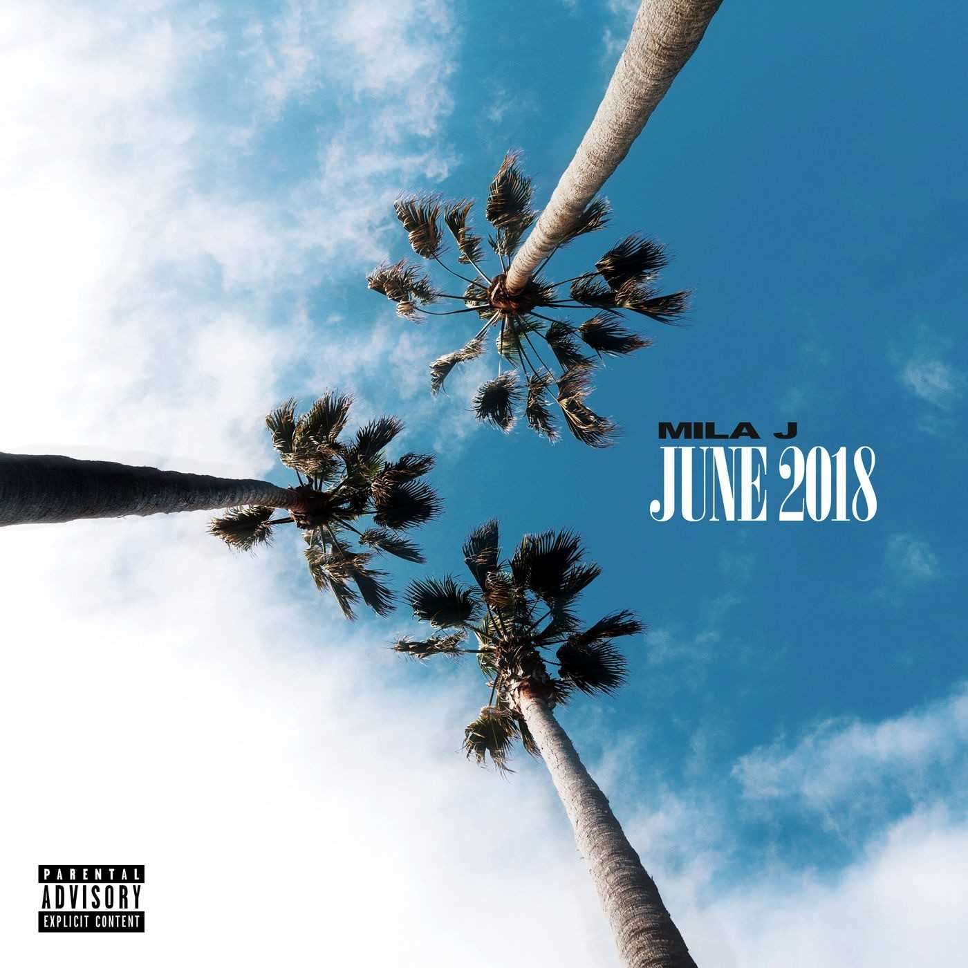EP Stream: Mila J | June 2018 [Audio]