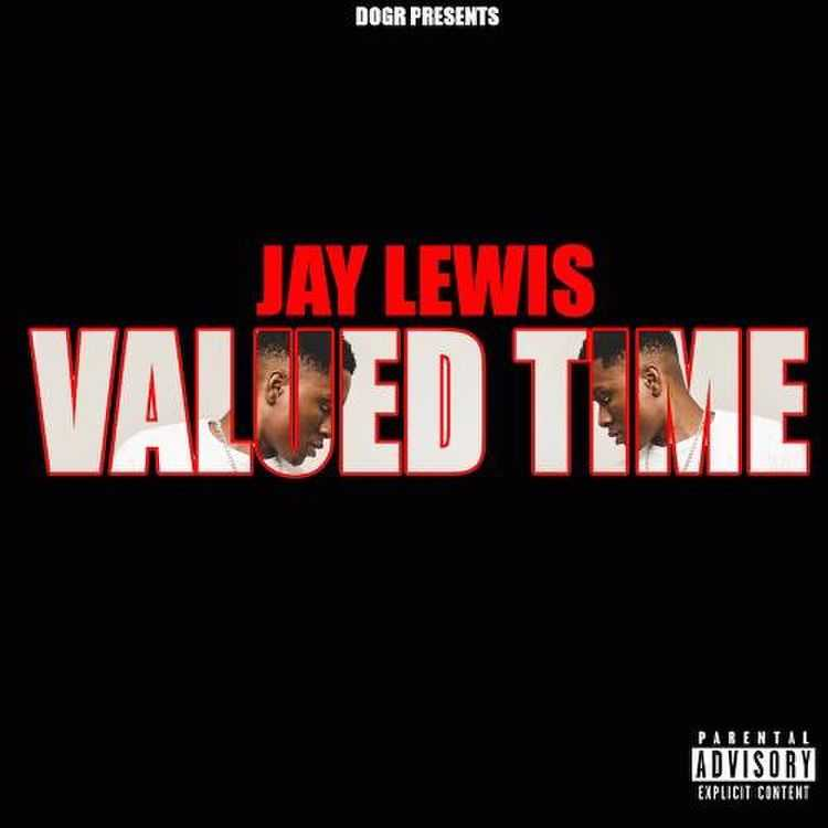 Jay Lewis | Valued Time (Kevin Gates Diss) [Audio]