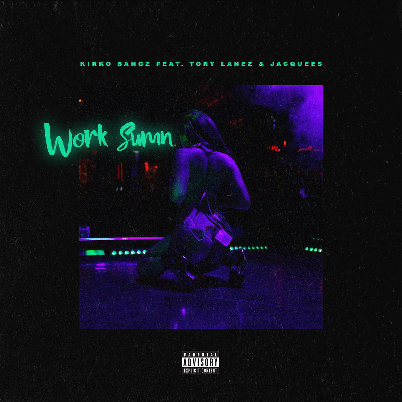 KIRKO BANGZ FEAT. TORY LANEZ AND JACQUEES | WORK SUMN [AUDIO]