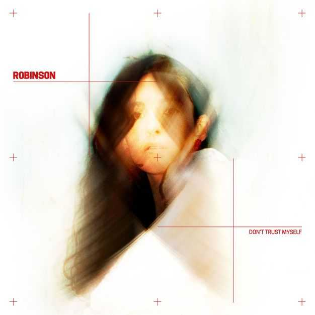 New Single: Robinson   Don't Trust Myself [Audio]