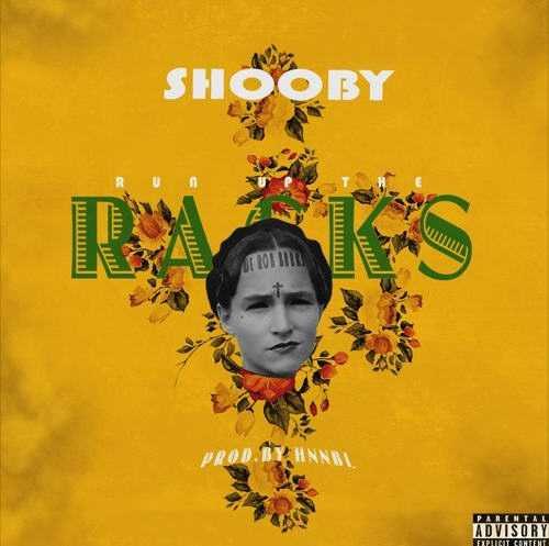 New Music: Shooby | Run Up The Racks [Audio]